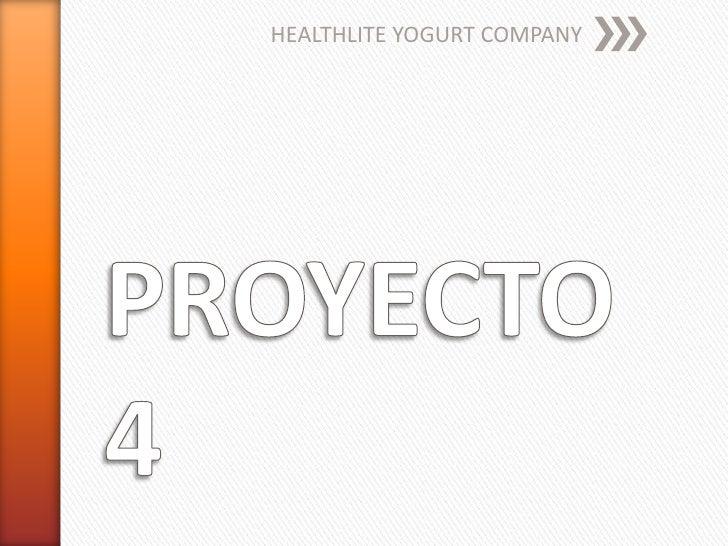 healthlite yogurt company Healthlite yogurt company topic 1 topic 2 plan administrativo global topic 4 healthlite dará por enterado a todos nuestros colaboradores del cambio al cual se enfrentara y dichos cambios.
