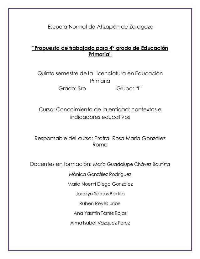 """Escuela Normal de Atizapán de Zaragoza  """"Propuesta de trabajado para 4° grado de Educación Primaria"""" Quinto semestre de la..."""