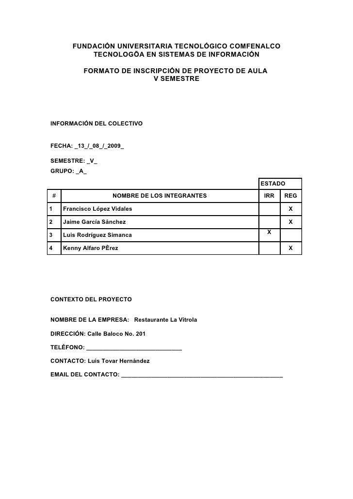 FUNDACIÓN UNIVERSITARIA TECNOLÓGICO COMFENALCO            TECNOLOGÍA EN SISTEMAS DE INFORMACIÓN            FORMATO DE INSC...