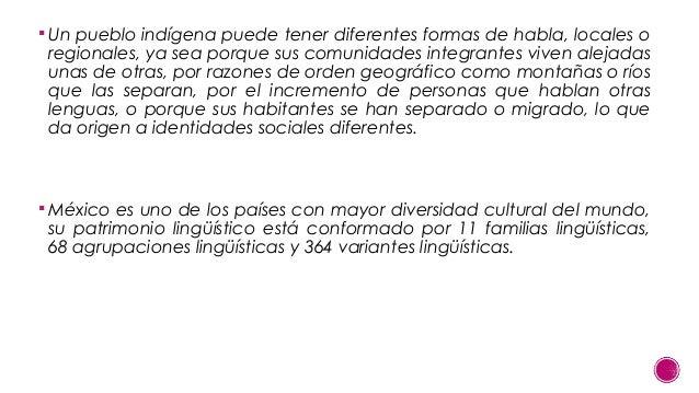  Un pueblo indígena puede tener diferentes formas de habla, locales o  regionales, ya sea porque sus comunidades integran...