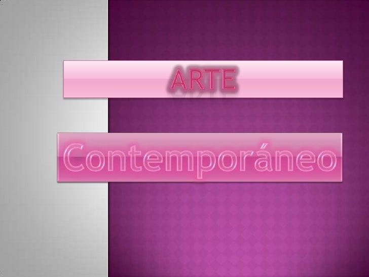 El arte contemporáneo cuenta con una gran herenciaestética de las vanguardias artísticas, la constantebúsqueda de diferent...