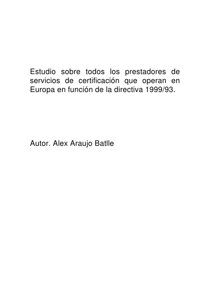 Estudio sobre todos los prestadores de servicios de certificación que operan en Europa en función de la directiva 1999/93....