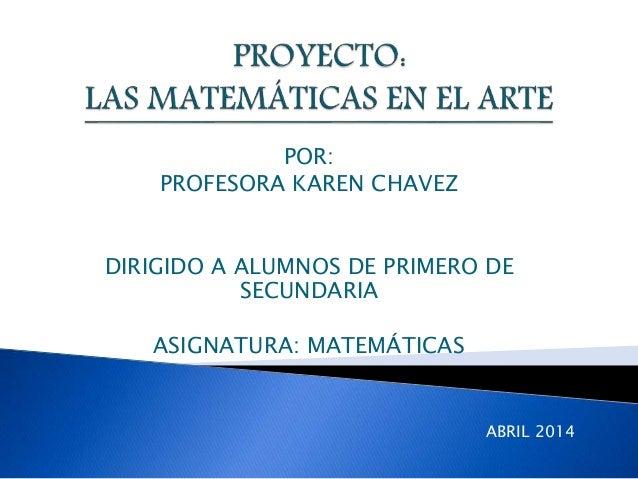 POR: PROFESORA KAREN CHAVEZ DIRIGIDO A ALUMNOS DE PRIMERO DE SECUNDARIA ASIGNATURA: MATEMÁTICAS ABRIL 2014