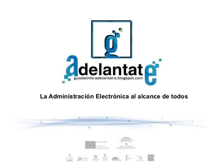 La Administración Electrónica al alcance de todos