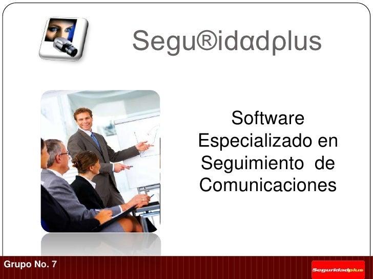 Segu®idαdρlus <br />Software Especializado en Seguimiento  de  Comunicaciones<br />