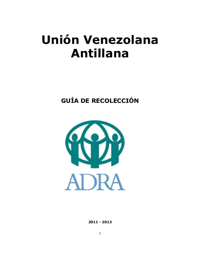 Unión Venezolana    Antillana  GUÍA DE RECOLECCIÓN        2011 - 2013             1