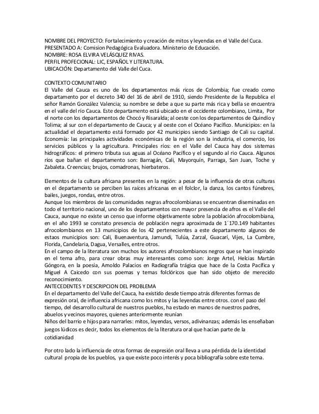 NOMBRE DEL PROYECTO: Fortalecimiento y creación de mitos y leyendas en el Valle del Cuca.PRESENTADO A: Comision Pedagógica...