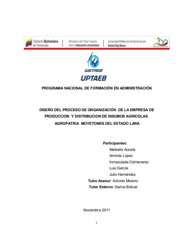 UPTAEB PROGRAMA NACIONAL DE FORMACIÓN EN ADMINISTRACIÓNDISEÑO DEL PROCESO DE ORGANIZACIÓN DE LA EMPRESA DE  PRODUCCION Y D...