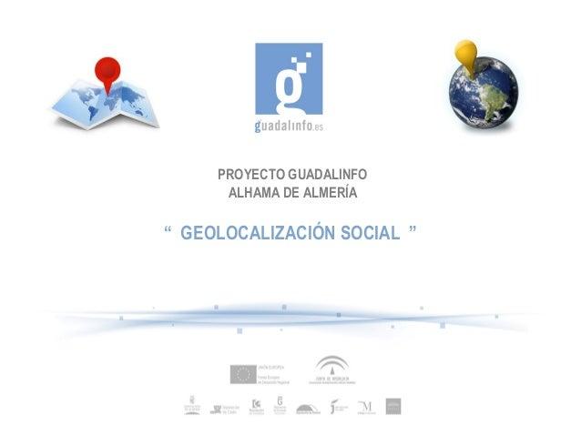"""PROYECTO GUADALINFO      ALHAMA DE ALMERÍA"""" GEOLOCALIZACIÓN SOCIAL """""""