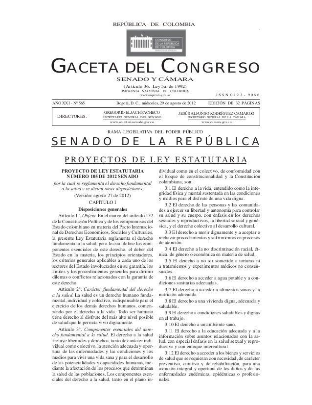 GACETA DEL CONGRESO 565         REPÚBLICA29DEagosto de 2012                                   Miércoles, de COLOMBIA      ...