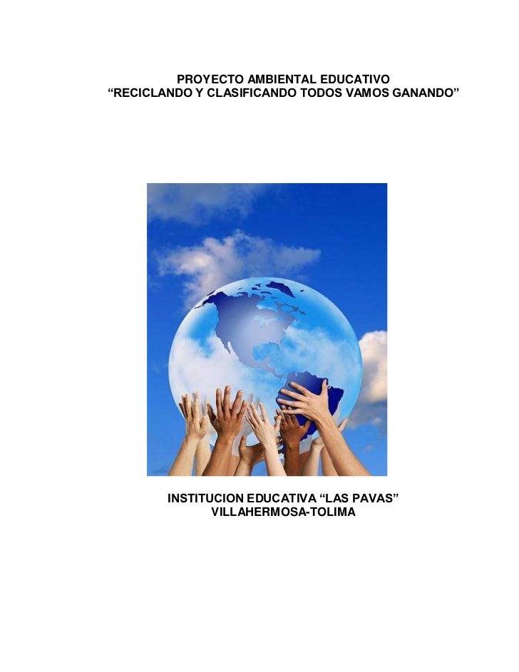 """PROYECTO AMBIENTAL EDUCATIVO<br />""""RECICLANDO Y CLASIFICANDO TODOS VAMOS GANANDO""""<br />76009527305<br />INSTITUCION EDUCAT..."""