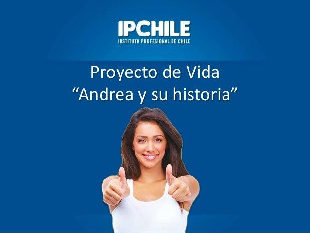 """Proyecto de Vida  """"Andrea y su historia"""""""