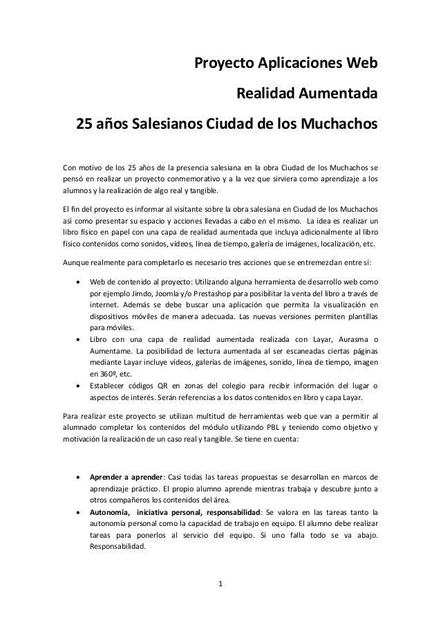 1 Proyecto Aplicaciones Web Realidad Aumentada 25 años Salesianos Ciudad de los Muchachos Con motivo de los 25 años de la ...