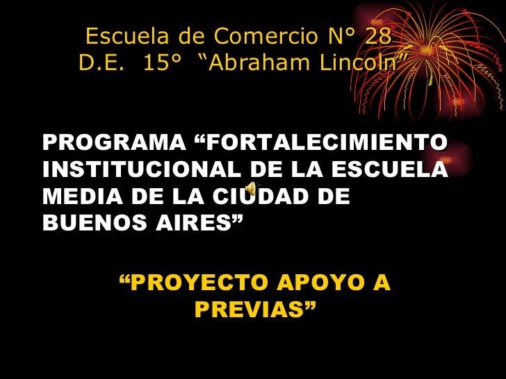 """PROGRAMA """"FORTALECIMIENTO INSTITUCIONAL DE LA ESCUELA MEDIA DE LA CIUDAD DE BUENOS AIRES"""" """" PROYECTO APOYO A PREVIAS"""" Escu..."""