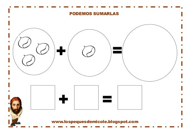www.lospequesdemicole.blogspot.com  PODEMOS SUMARLAS  +  =  +  =