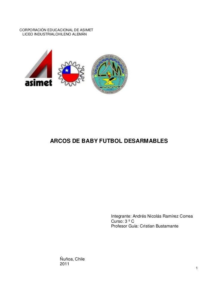 CORPORACIÓN EDUCACIONAL DE ASIMET LICEO INDUSTRIALCHILENO ALEMÁN             ARCOS DE BABY FUTBOL DESARMABLES             ...