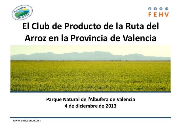 El  Club  de  Producto  de  la  Ruta  del   Arroz  en  la  Provincia  de  Valencia    Parque ...