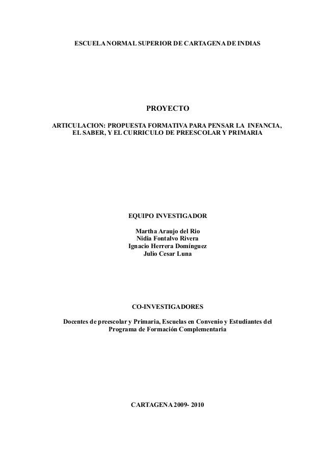 ESCUELA NORMAL SUPERIOR DE CARTAGENA DE INDIAS PROYECTO ARTICULACION: PROPUESTA FORMATIVA PARA PENSAR LA INFANCIA, EL SABE...