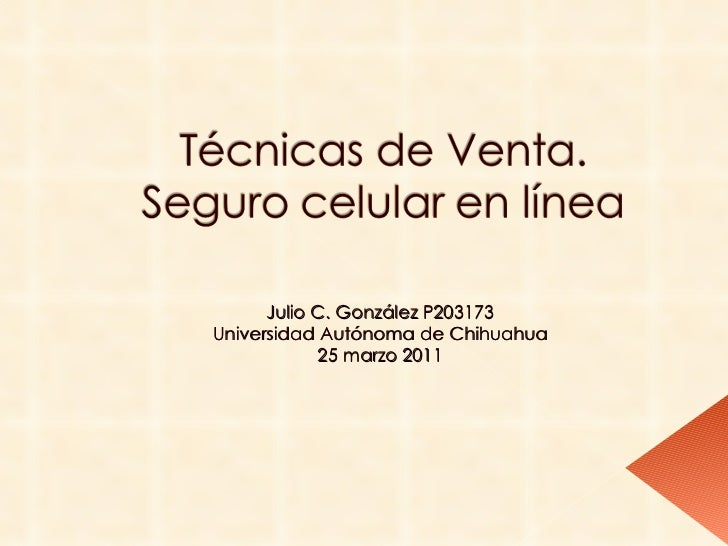 Julio C. González P203173 Universidad Autónoma de Chihuahua 25 marzo 2011