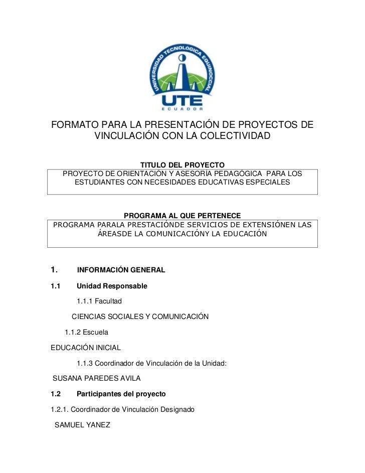 FORMATO PARA LA PRESENTACIÓN DE PROYECTOS DE VINCULACIÓN CON LA COLECTIVIDAD<br />TITULO DEL PROYECTO<br />PROYECTO DE ORI...
