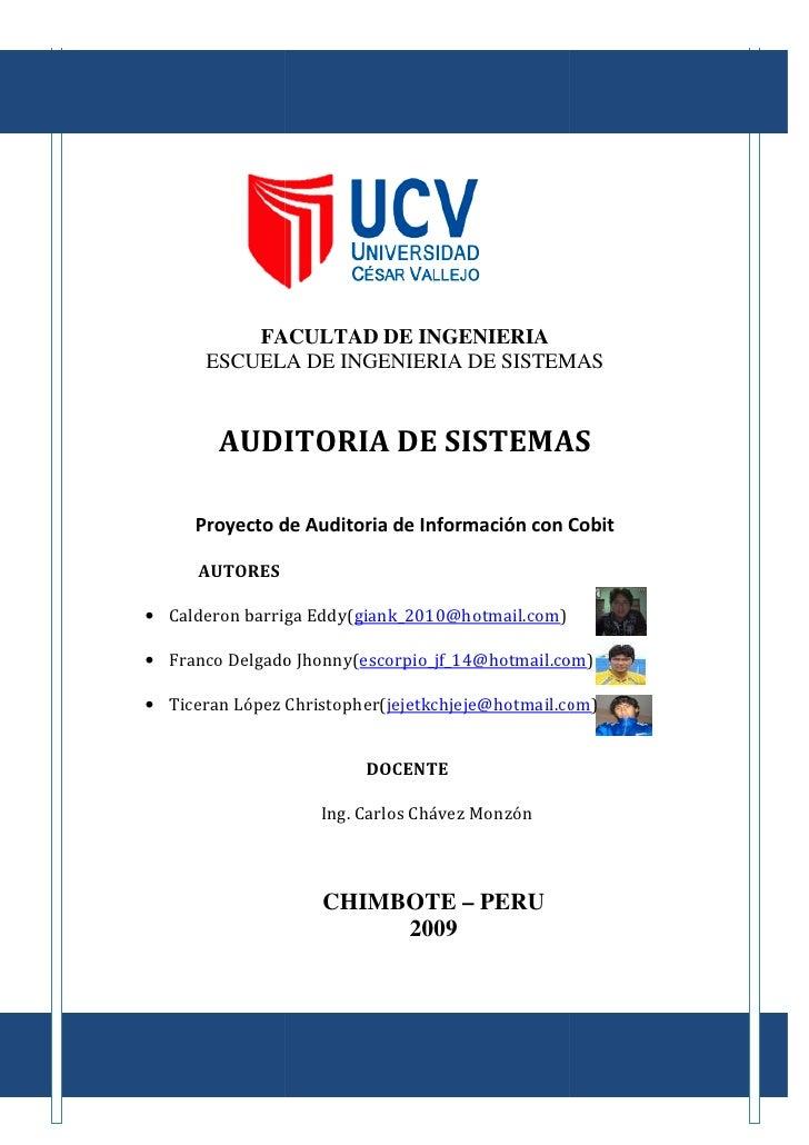 FACULTAD DE INGENIERIA        ESCUELA DE INGENIERIA DE SISTEMAS           AUDITORIA DE SISTEMAS       Proyecto de Auditori...