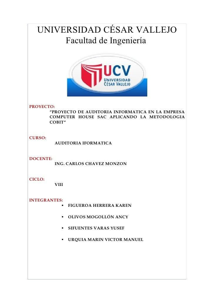 """UNIVERSIDAD CÉSAR VALLEJO         Facultad de Ingeniería     PROYECTO:        """"PROYECTO DE AUDITORIA INFORMATICA EN LA EMP..."""
