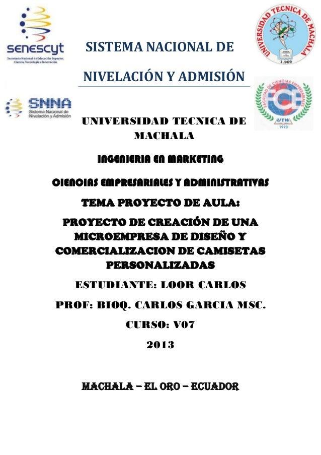 SISTEMA NACIONAL DE NIVELACIÓN Y ADMISIÓN UNIVERSIDAD TECNICA DE MACHALA INGENIERIA EN MARKETING CIENCIAS EMPRESARIALES Y ...