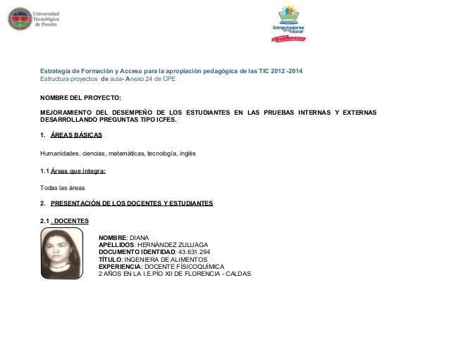 Estrategia de Formación y Acceso para la apropiación pedagógica de las TIC 2012 -2014  Estructura proyectos de aula- Anexo...
