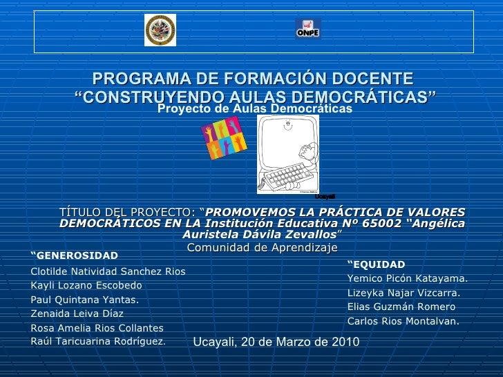 """PROGRAMA DE FORMACIÓN DOCENTE  """"CONSTRUYENDO AULAS DEMOCRÁTICAS"""" TÍTULO DEL PROYECTO: """" PROMOVEMOS LA PRÁCTICA DE VALORES ..."""