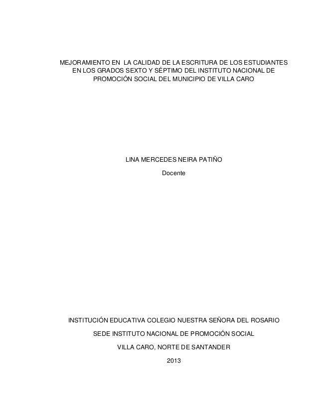 MEJORAMIENTO EN LA CALIDAD DE LA ESCRITURA DE LOS ESTUDIANTES EN LOS GRADOS SEXTO Y SÉPTIMO DEL INSTITUTO NACIONAL DE PROM...