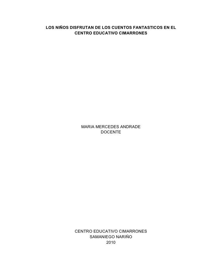 LOS NIÑOS DISFRUTAN DE LOS CUENTOS FANTASTICOS EN EL             CENTRO EDUCATIVO CIMARRONES                   MARIA MERCE...