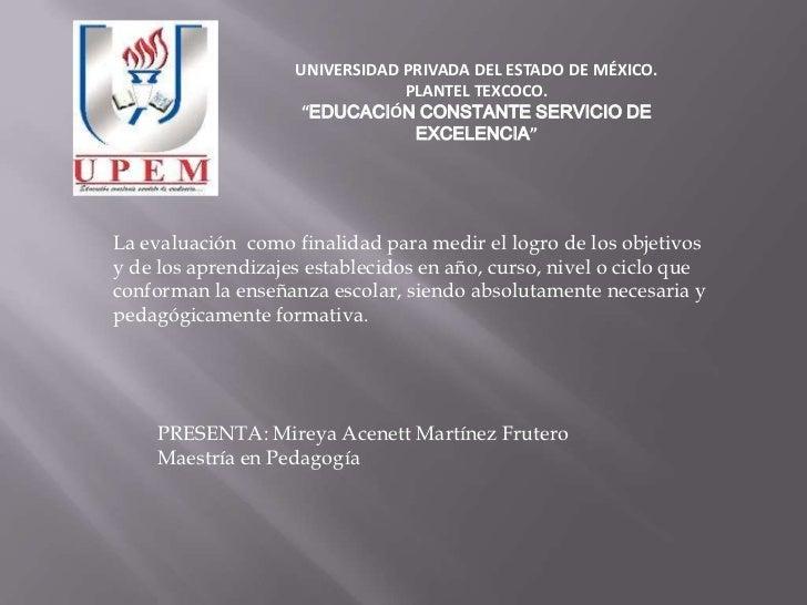 """UNIVERSIDAD PRIVADA DEL ESTADO DE MÉXICO.                                PLANTEL TEXCOCO.                    """"EDUCACIÓN CO..."""