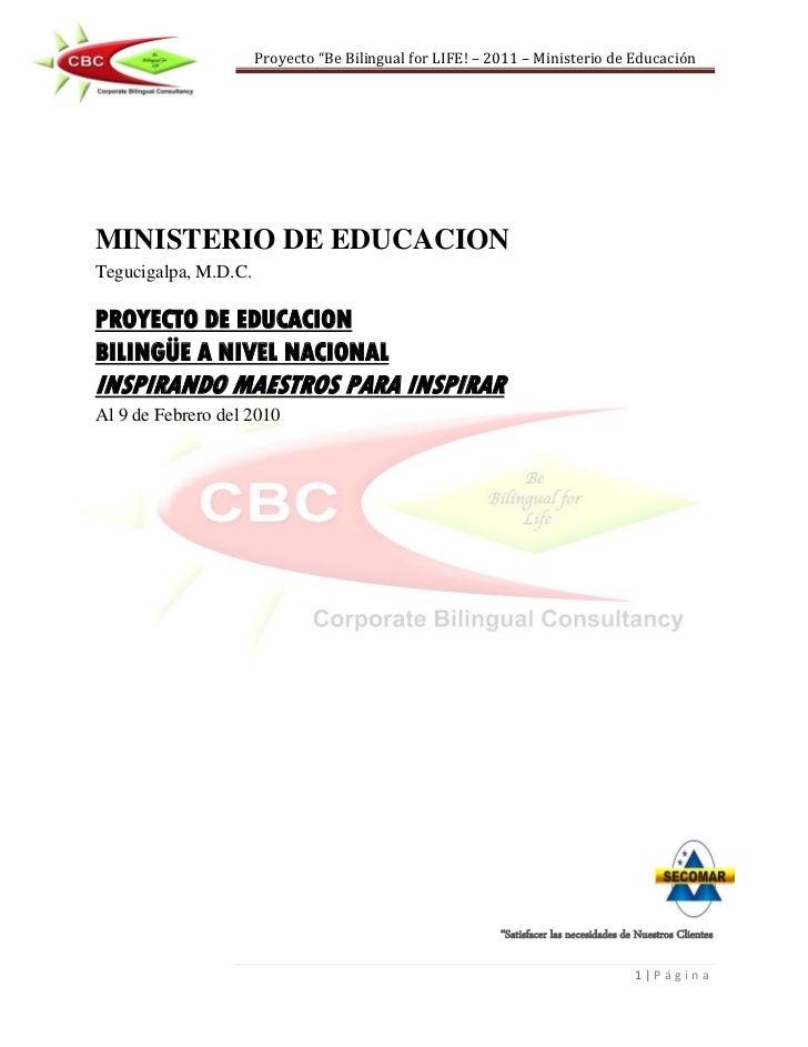 """Proyecto """"Be Bilingual for LIFE! – 2011 – Ministerio de EducaciónMINISTERIO DE EDUCACIONTegucigalpa, M.D.C.PROYECTO DE EDU..."""