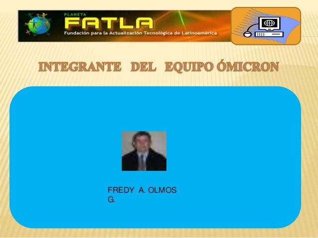 FREDY A. OLMOS G.