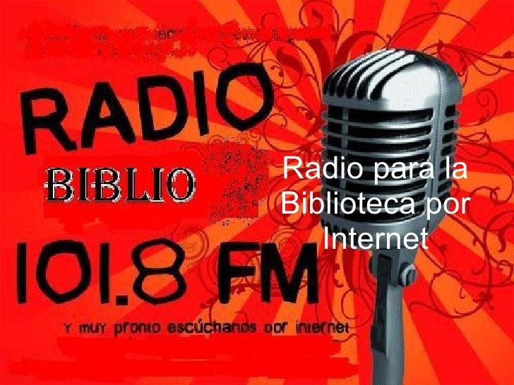 Radio para la Biblioteca por Internet