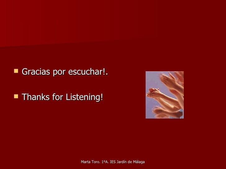 <ul><li>Gracias por escuchar!. </li></ul><ul><li>Thanks for Listening! </li></ul>