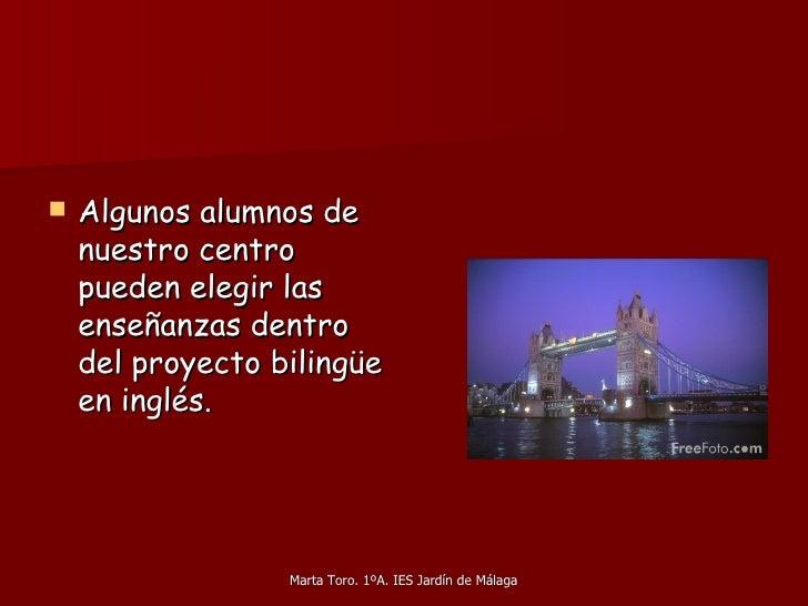 <ul><li>Algunos alumnos de nuestro centro pueden elegir las enseñanzas dentro del proyecto bilingüe en inglés. </li></ul>