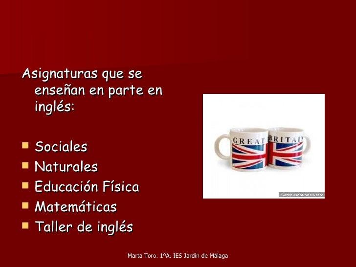 <ul><li>Asignaturas que se enseñan en parte en inglés: </li></ul><ul><li>Sociales  </li></ul><ul><li>Naturales  </li></ul>...