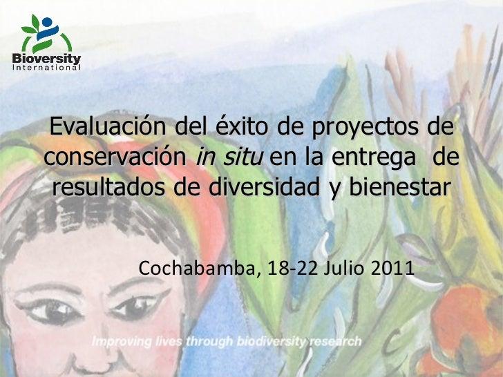 Evaluación del éxito de proyectos de conservación  in situ  en la entrega  de resultados de diversidad y bienestar Cochaba...