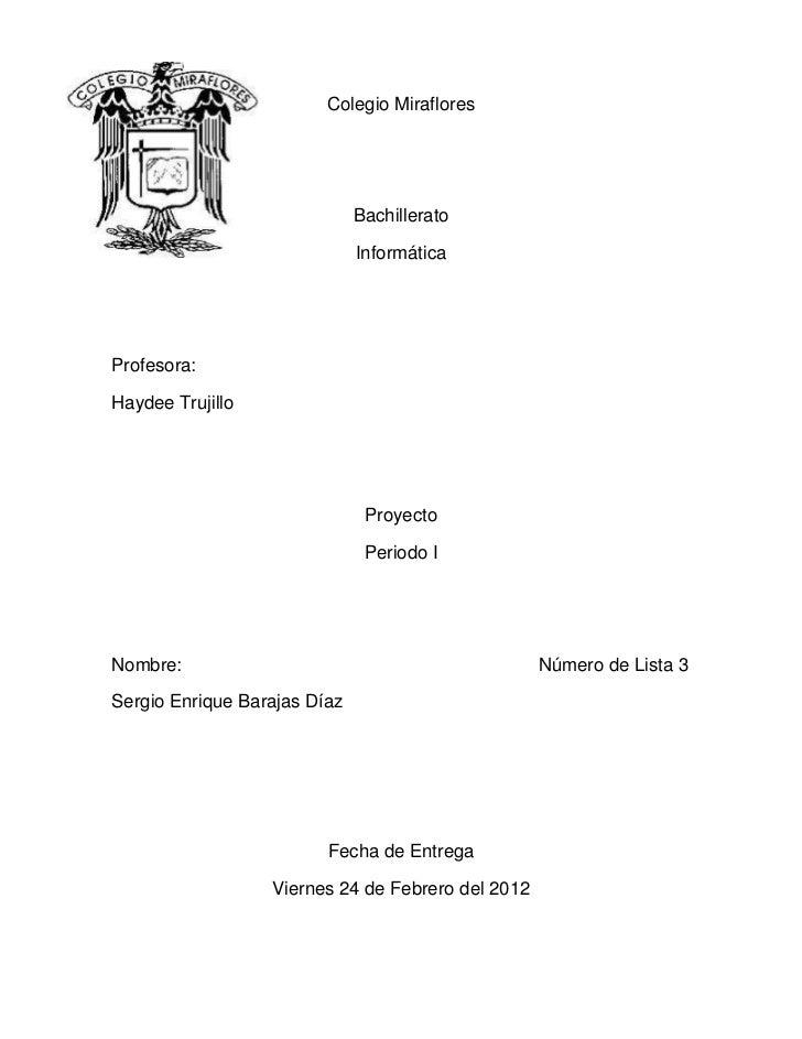 Colegio Miraflores                              Bachillerato                              InformáticaProfesora:Haydee Truj...