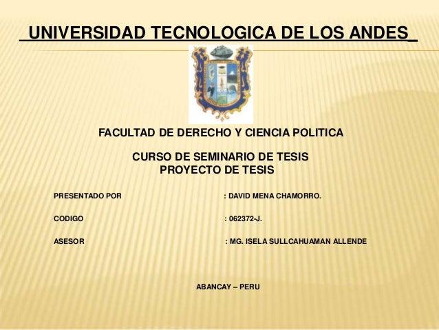 UNIVERSIDAD TECNOLOGICA DE LOS ANDES_FACULTAD DE DERECHO Y CIENCIA POLITICACURSO DE SEMINARIO DE TESISPROYECTO DE TESISPRE...