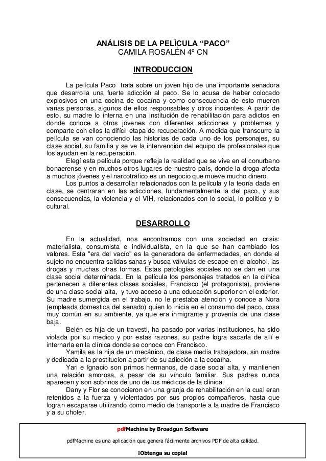 """ANÁLISIS DE LA PELÍCULA """"PACO"""" CAMILA ROSALÉN 4º CN INTRODUCCION La película Paco trata sobre un joven hijo de una importa..."""