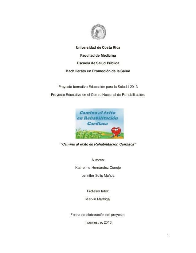 Universidad de Costa Rica Facultad de Medicina Escuela de Salud Pública Bachillerato en Promoción de la Salud  Proyecto fo...