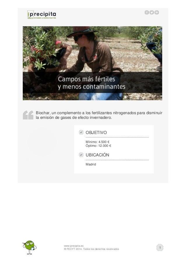 www.precipita.es ® FECYT 2014. Todos los derechos reservados 1 Biochar, un complemento a los fertilizantes nitrogenados pa...