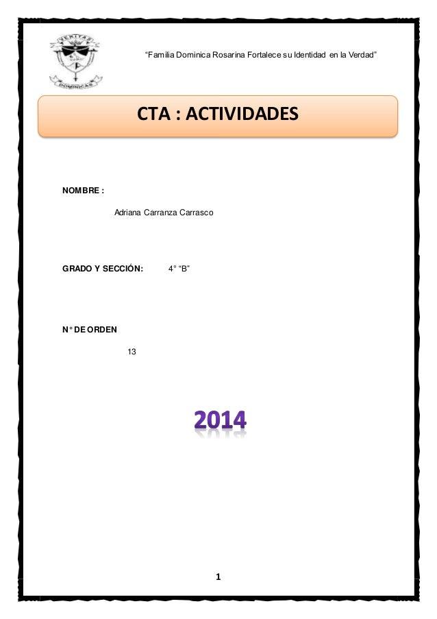 """1 NOMBRE : Adriana Carranza Carrasco GRADO Y SECCIÓN: 4° """"B"""" N° DE ORDEN 13 CTA : ACTIVIDADES """"Familia Dominica Rosarina F..."""