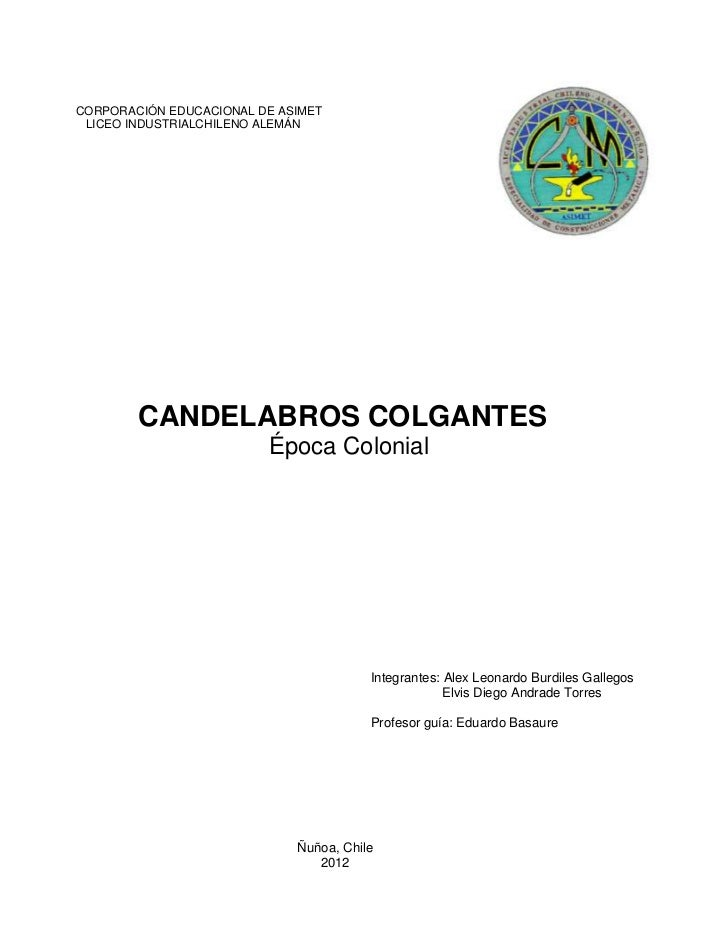 CORPORACIÓN EDUCACIONAL DE ASIMET LICEO INDUSTRIALCHILENO ALEMÁN        CANDELABROS COLGANTES                         Époc...