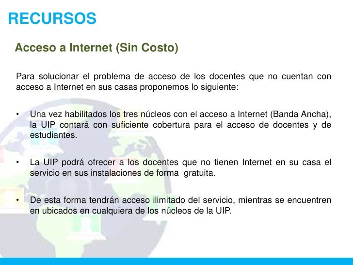 RECURSOSAcceso a Internet (Sin Costo)Para solucionar el problema de acceso de los docentes que no cuentan conacceso a Inte...