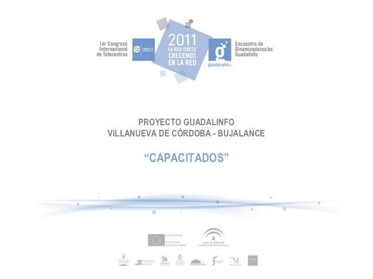 """PROYECTO GUADALINFO VILLANUEVA DE CÓRDOBA - BUJALANCE """" CAPACITADOS"""""""