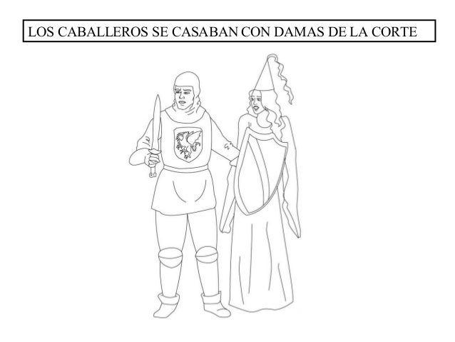 LOS CABALLEROS SE CASABAN CON DAMAS DE LA CORTE