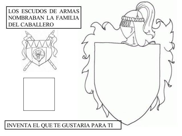 LOS ESCUDOS DE ARMASNOMBRABAN LA FAMILIADEL CABALLEROINVENTA EL QUE TE GUSTARIA PARA TI